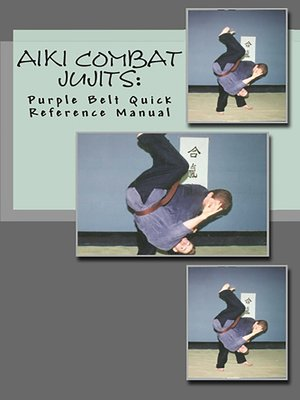 cover image of Aiki Combat Jujits Purple Belt Quick Reference Manual