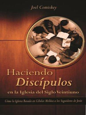cover image of Haciendo Discipulos En La Iglesia del Siglo Veintiuno
