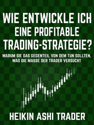 cover image of Wie entwickle ich eine profitable Trading-Strategie?
