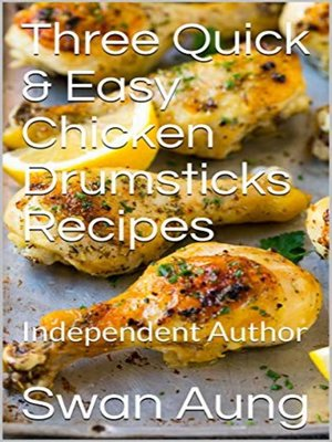 cover image of Three Quick & Easy Chicken Drumsticks Recipes