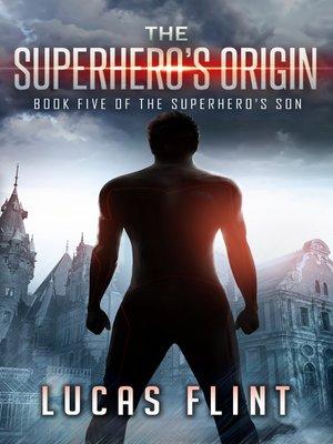 cover image of The Superhero's Origin