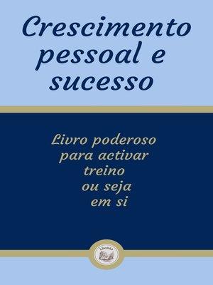 cover image of CRESCIMENTO PESSOAL E SUCESSO