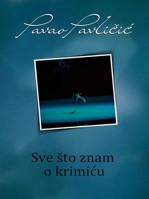 cover image of Sve što znam o krimiću