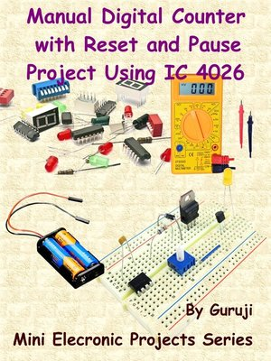 cover image of Manual Digital Counter with Reset and Pause Project Using IC 4026