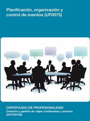 cover image of UF0075--Planificación, organización y control de eventos