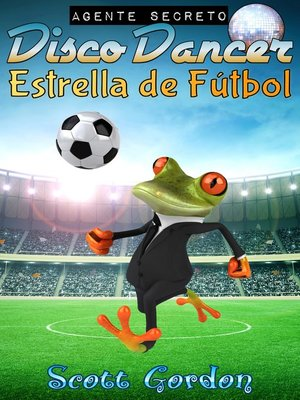 cover image of Agente Secreto Disco Dancer--Estrella de Fútbol