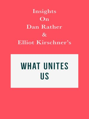 cover image of Insights on Dan Rather and Elliot Kirschner's What Unites Us