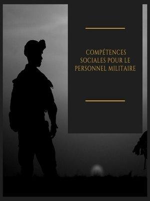 cover image of Compétences sociales pour le personnel militaire