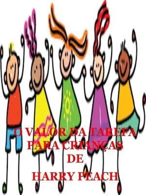 cover image of O VALOR DA TAREFA PARA CRIANÇAS