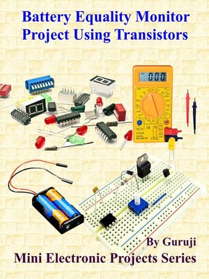 cover image of Battery Equality Monitor Project Using Transistors
