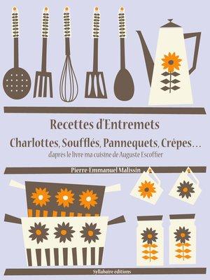 cover image of Recettes d'Entremets, Charlottes, Soufflés, Pannequets, Crêpes...