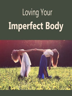 cover image of Loving Your Imperfect Body