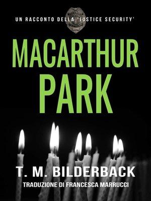 cover image of MacArthur Park – Un Racconto Della Justice Security