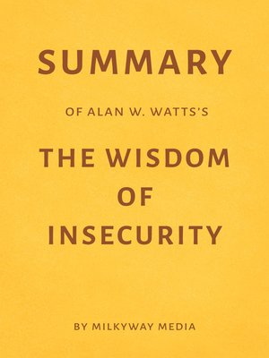 cover image of Summary of Alan W. Watts's the Wisdom of Insecurity