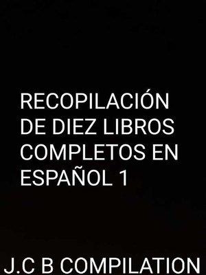 cover image of Recopilación de diez libros completos en español. 1