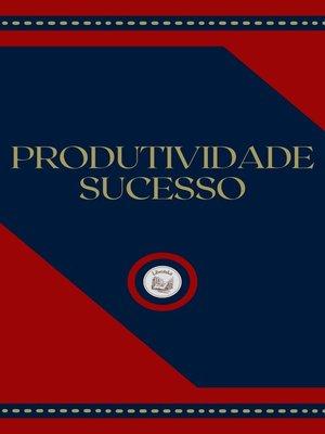 cover image of PRODUTIVIDADE SUCESSO