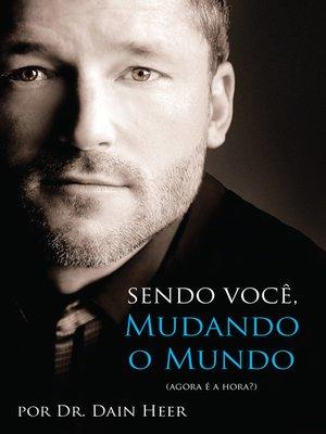 cover image of Sendo Você, Mudando o Mundo