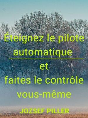 cover image of Éteignez le pilote automatique et faites le contrôle vous-même