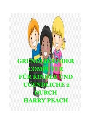 cover image of GRUNDLEGENDER COMPUTER FÜR KINDER UND JUGENDLICHE 2