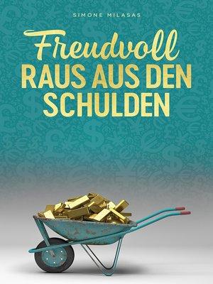 cover image of Freudvoll raus aus den Schulden