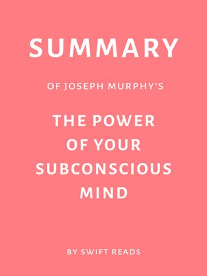 cover image of Summary of Joseph Murphy's the Power of Your Subconscious Mind by Swift Reads