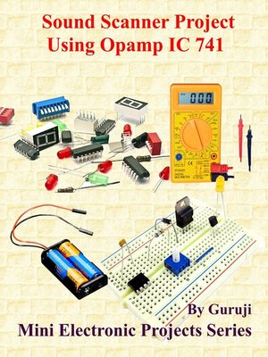 cover image of Sound Scanner Project Using Opamp IC 741