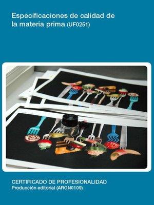 cover image of UF0251--Especificaciones de calidad de la materia prima