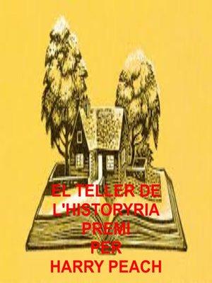 cover image of EL TELLER DE L'HISTORYRIA PREMI