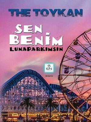 cover image of Sen Benim Lunaparkımsın