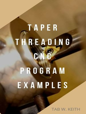 cover image of Taper Threading CNC Program Examples