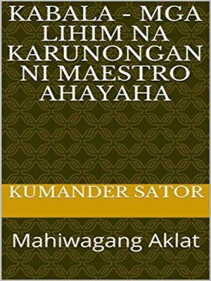 cover image of MGA LIHIM NA KARUNONGAN NI MAESTRO AHAYAHA