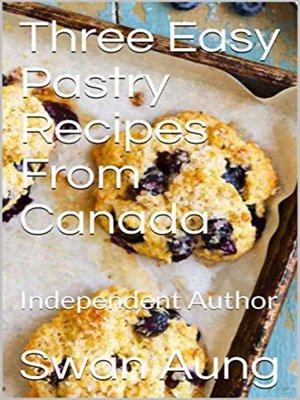 cover image of Three Easy Pastry Recipes From Canada