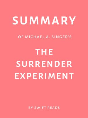 cover image of Summary of Michael A. Singer's the Surrender Experiment by Swift Reads