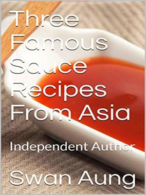 cover image of Three Famous Sauce Recipes From Asia