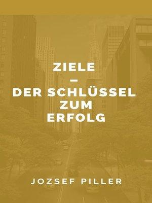 cover image of Ziele--Der Schlüssel zum Erfolg
