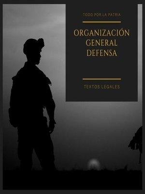 cover image of ORGANIZACIÓN GENERAL DEFENSA