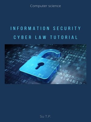 cover image of Information Security Cyber Law Tutorial