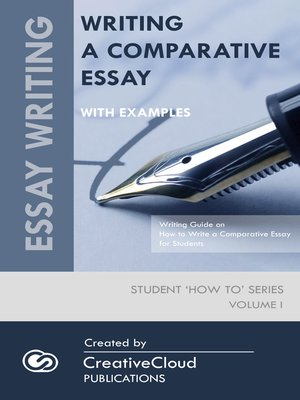cover image of WRITING a COMPARATIVE ESSAY WITH EXAMPLES