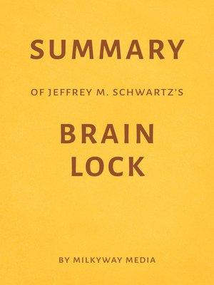 cover image of Summary of Jeffrey M. Schwartz's Brain Lock