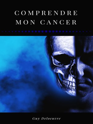 cover image of Comprendre mon Cancer