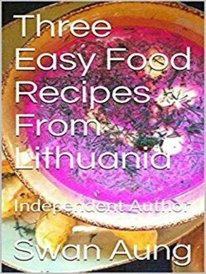cover image of Three Easy Food Recipes From Lithuania