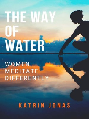 """cover image of """"The Way of Water. Women Meditate Differently"""""""