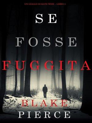 cover image of Se fosse fuggita