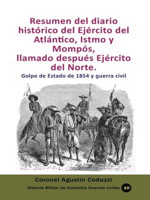 cover image of Resumen del diario histórico del Ejército del Atlántico, Istmo y Mompós,  llamado después Ejército del Norte.