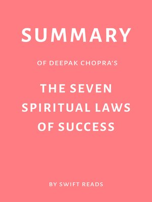 cover image of Summary of Deepak Chopra's the Seven Spiritual Laws of Success by Swift Reads