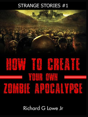 cover image of How to Create Your own Zombie Apocalypse