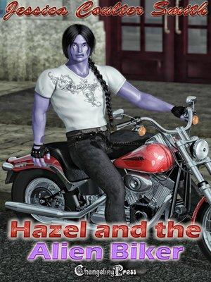 cover image of Hazel and the Alien Biker