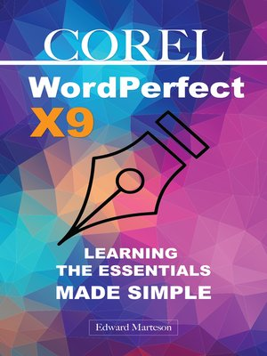 cover image of Corel WordPerfect Office X9 Learning the Essentials Made Simple