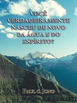cover image of VOCÊ VERDADEIRAMENTE NASCEU DE NOVO DA ÁGUA E DO ESPÍRITO?
