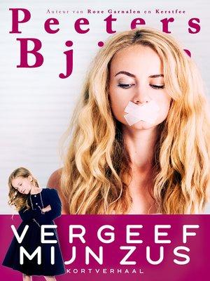 cover image of Vergeef Mijn Zus